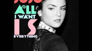 JoJo - All I Want Is Everything (Full Version) [HQ]