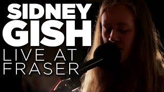 Sidney Gish — Live at Fraser (Full Set)