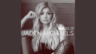 Jaden Michaels Making Up