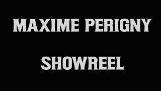 Showreel Maxime Périgny