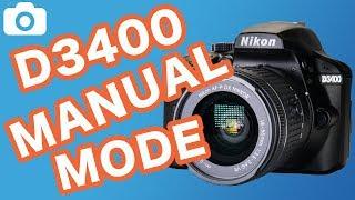 Nikon D3400 Manual Mode Tutorial