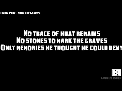 Linkin Park - Mark The Graves (Lyrics)