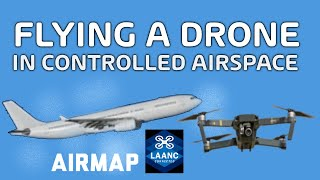 How to Fly a Drone in Controlled Airspace Near an Airport INSTANTLY - LAANC and AIRMAP Instructions