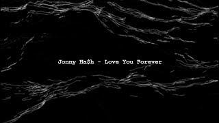 تحميل اغاني Jonny Ha$h - Love You Forever MP3
