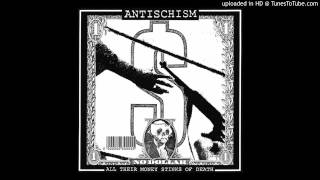 Antischism - All Their Money Stinks Of Death (Full EP)