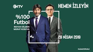 % 100 Futbol Beşiktaş - MKE Ankaragücü 28 Nisan 2019
