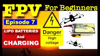 EP7 - FPV FOR BEGINNERS - Lipo Batteries for FPV Drones & How To Charge Them