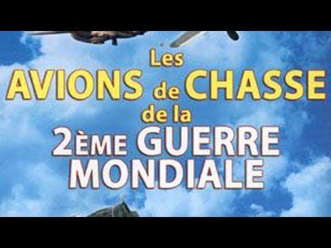 Les avions de chasse de la 2nde guerre mondiale - Documentaire aviation