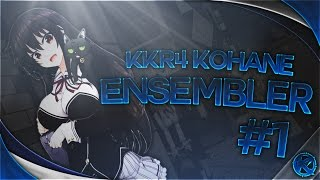 KkR4 Kohane: Ensembler - Episode1
