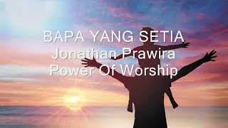 BAPA YANG SETIA - Jonathan Prawira (P:ower Of Worship)