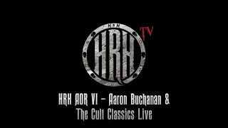 HRH TV – Aaron Buchanan & The Cult Classics Live @ HRH AOR 6 2018