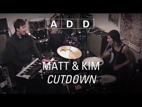 Matt & Kim - Cutdown - A-D-D