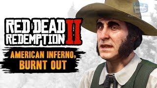 Red Dead Redemption 2 Stranger Mission - The American Inferno, Burnt Out