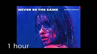 Descargar MP3 de Camila Cabello - Never Be the Same ( one hour) 1 hour