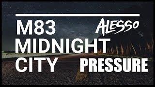 Midnight City vs. Pressure (Alesso Remix) vs. All This Love - M83 vs. Alesso (Pietro Mashup)