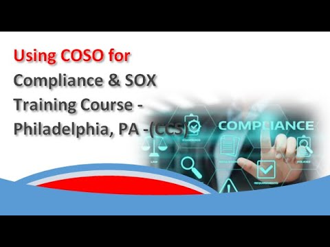 Using COSO for Compliance & SOX Training Course - Philadelphia ...