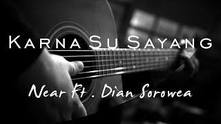 Karna Su Sayang - Near Feat Dian Sorowea ( Acoustic Karaoke )