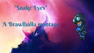 """Snake Eyes"" - A Brawlhalla Montage"