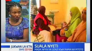 Suala Nyeti-Afya ya uzazi kwa mama na mtoto:Jukwaa la Ktn full bulletin