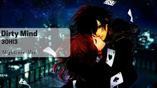 【Nightcore】Dirty Mind - 3OH!3 (Request)