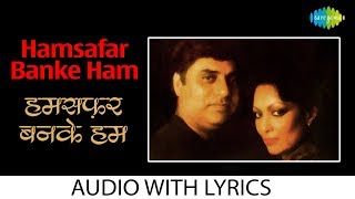 Hamsafar Banke Ham with lyrics | हमसफ़र   - YouTube