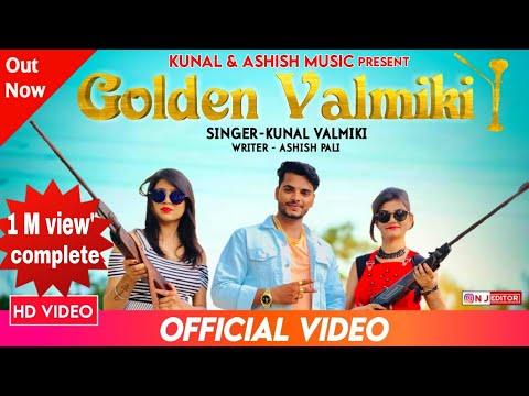 golden valmiki kunal valmiki new song new valmiki song ashish pali