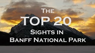 The Top 20 Sights In Banff National Park 2018