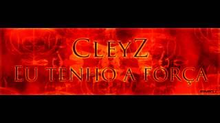 CLeyZ - Eu tenho a força [Kind Recz.2013]