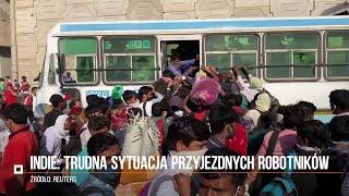 Indie: napływowi robotnicy desperacko próbują wydostać się z miasta objętego kwarantanną
