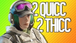 2 QUICC 2 THICC   Rainbow Six Siege