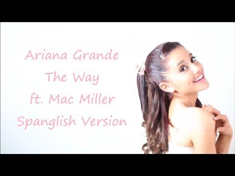 Ariana Grande ~ The Way ft. Mac Miller ~ Spanglish Version ~ Lyrics