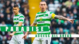 📹 Paradise: Access All Areas | Celtic 0-0 Livingston
