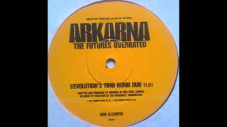 Arkana - The Futures Overrated (Evolution's Time Bomb Dub) [1997]