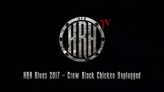 HRH TV – Crow Black Chicken Unplugged @ HRH Blues III