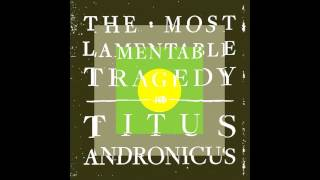 Titus Andronicus - A Pair of Brown Eyes