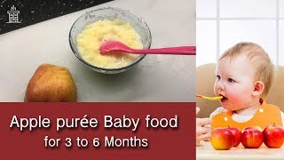 Baby food for 3 to 6 months old | Apple purée | Recipe