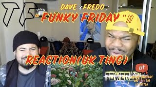 SHUT$ DOWN GUCCI!! MAN$ DOING BIG TING$!! | Dave   Funky Friday (ft. Fredo) | TF Reaction
