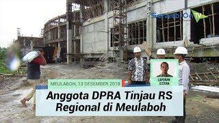 Anggota DPRA Tinjau RS Regional di Meulaboh