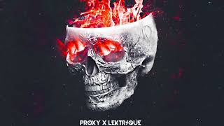Proxy x Lektrique - Break Your Skull EP