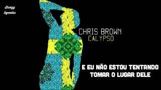 Chris Brown - Calypso [FULL] - Tradução PT - [HD]