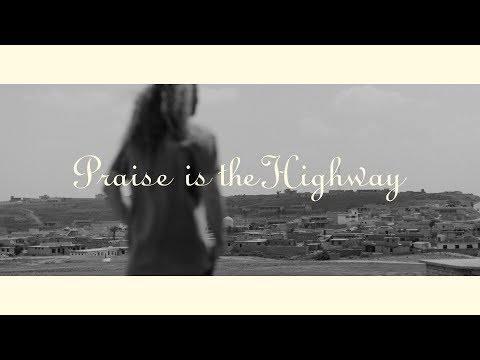 Praise is The Highway