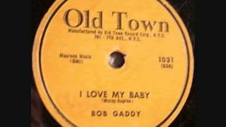 BOB GADDY   I Love My Baby   1956