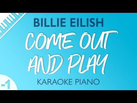 Come Out And Play (Lower Key - Piano Karaoke Instrumental) Billie Eilish