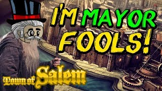 IM MAYOR FOOLS | Town Of Salem Ranked