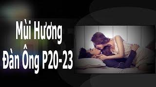 Chuyện CS |  Mùi Hương Đàn Ông p21 đến p23.