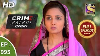 Crime Patrol Dastak - Ep 995 - Full Episode - 12th March, 2019