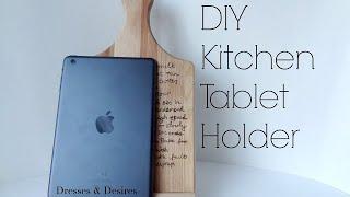 DIY Tablet / Cookbook Holder | Mother's Day Gift
