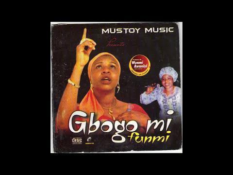 Wunmi Awoniyi - Gbogo Mi Funmi