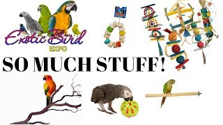 WHAT I BOUGHT IN THE BIRD EXPO |  BIG Toy, Perch, And Food Haul!! | Pet Bird Supplies Haul