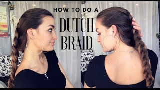 HOW TO DO A DUTCH BRAID - SIMPLE AND EASY TUTORIAL